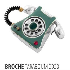 Broche TARATATA Taraboum 2020